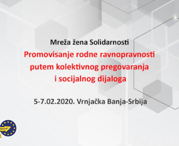 Promovisanje rodne ravnopravnosti putem kolektivnog pregovaranja i socijalnog dijaloga 5-7.02.2020. Vrnjačka Banja-Srbija