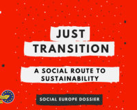 FES Social Europe Dossier - Just transition A Social Route to Sustainability