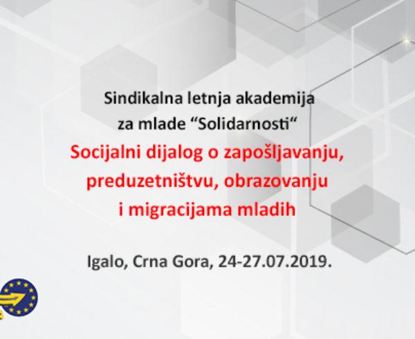 """Sindikalna letnja akademija za mlade """"Solidarnosti"""": Socijalni dijalog o zapošljavanju, preduzetništvu, obrazovanju i migracijama mladih Igalo-Crna Gora, 24-27.07.2019."""