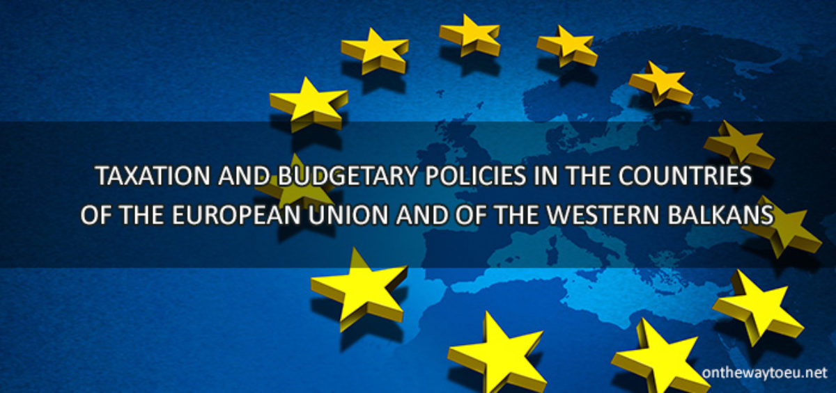 TAXATION AND BUDGETARY POLICIES IN THE COUNTRIES OF THE EUROPEAN UNION AND OF THE WESTERN BALKANS