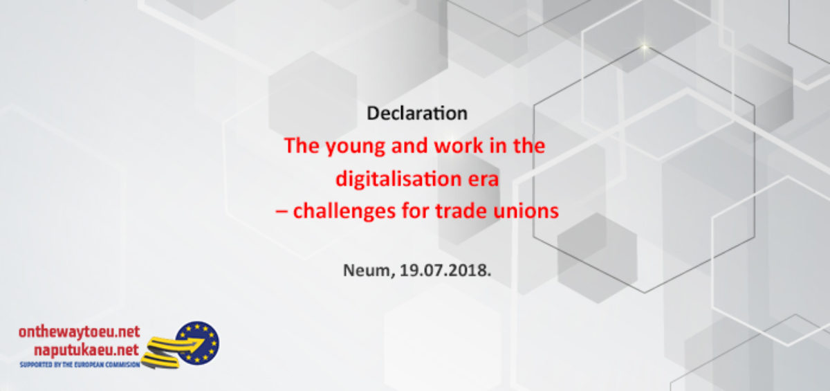 """Declaration """" The young and work in the digitalisation era - challenges for trade unions """""""