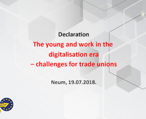 "Declaration "" The young and work in the digitalisation era - challenges for trade unions """