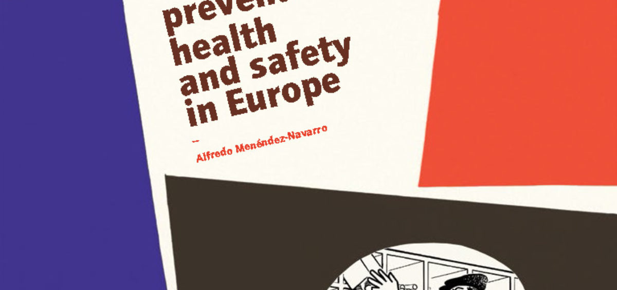 The art of preventive health and safety in Europe Alfredo Menéndez-Navarro