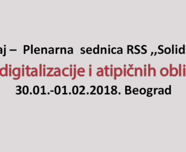 Izveštaj – Plenarna sednica RSS ,,Solidarnost'' Izazovi digitalizacije i atipičnih oblika rada, 30.01.-01.02. 2018. Beograd
